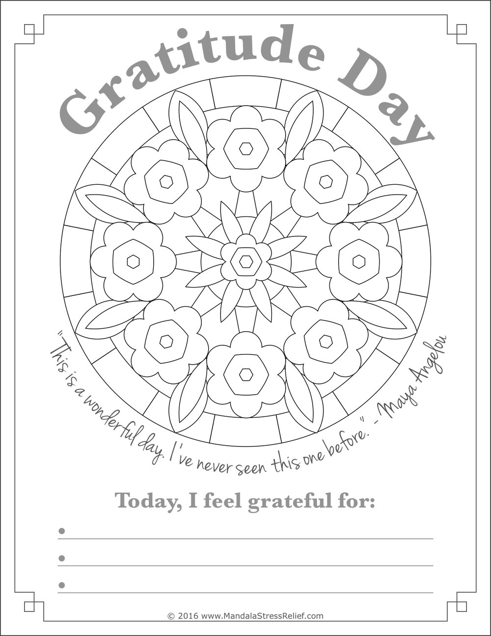 Download this free colouring poster   (letter-size) for World Gratitude Day. Includes a mandala to colour plus room to write three things you feel grateful for.