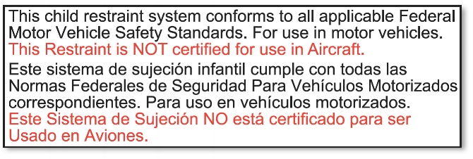 This Child Restraint System Conforms To All Applicable Federal Motor Vehicle Safety Standards For Use In Vehicles Is NOT Certified