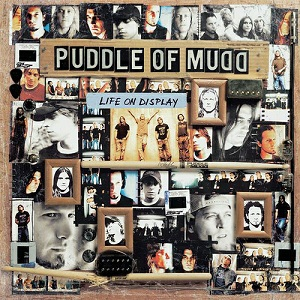 Puddle Of Mudd%22Lifeondisplay%22.jpg