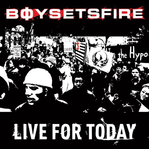 BoySetsFire-LiveForToday.jpg