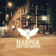 Harper & The Moths %22Love Songs for the Damned%22.jpeg