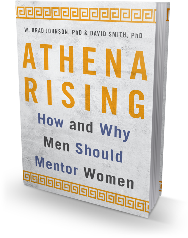 Athena Rising, How and Why Men Should Mentor Women written by W. Brad Johnson, PhD and David Smith, PhD
