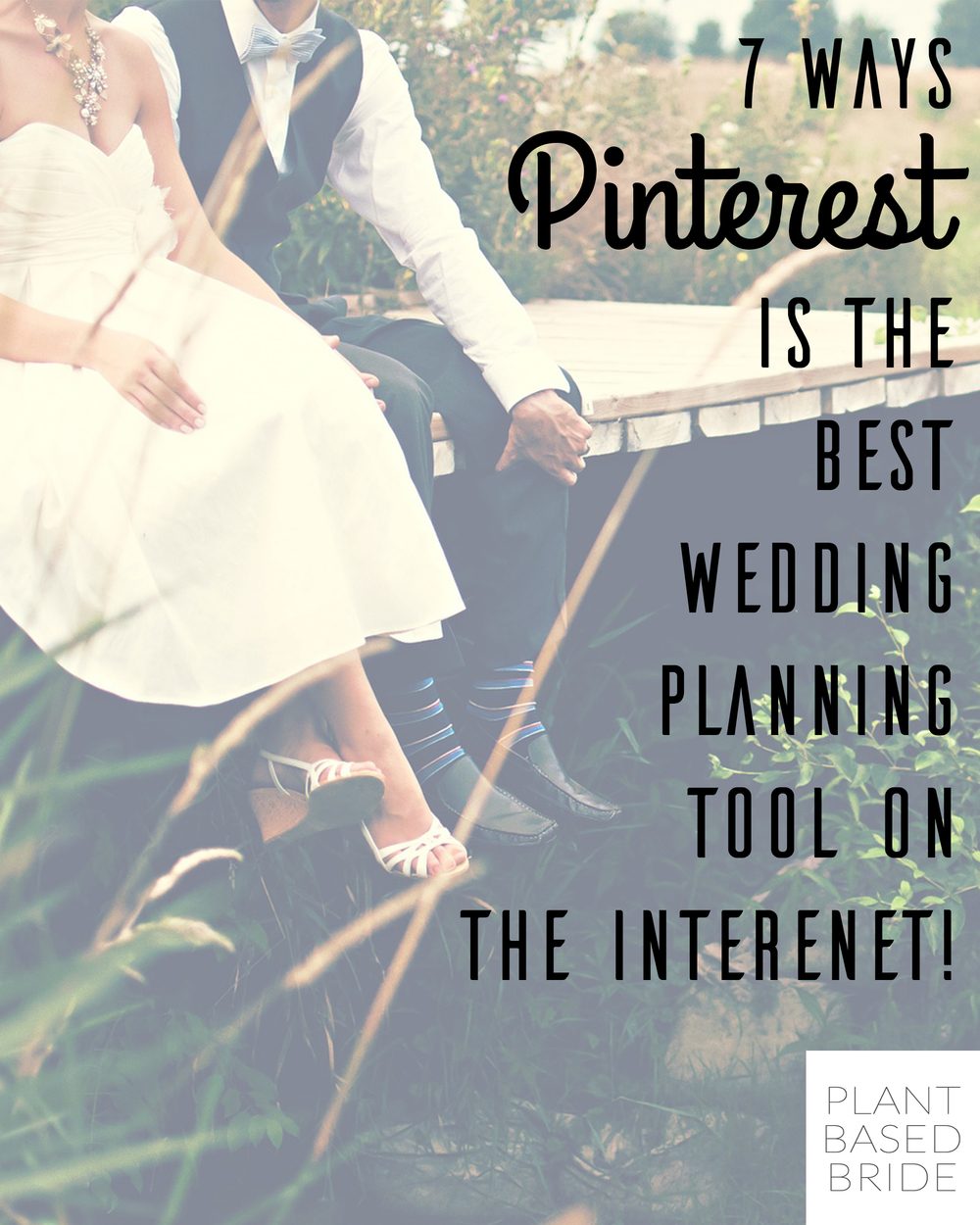 Learn how to use Pinterest to plan the best wedding ever over at plantbasedbride.com!