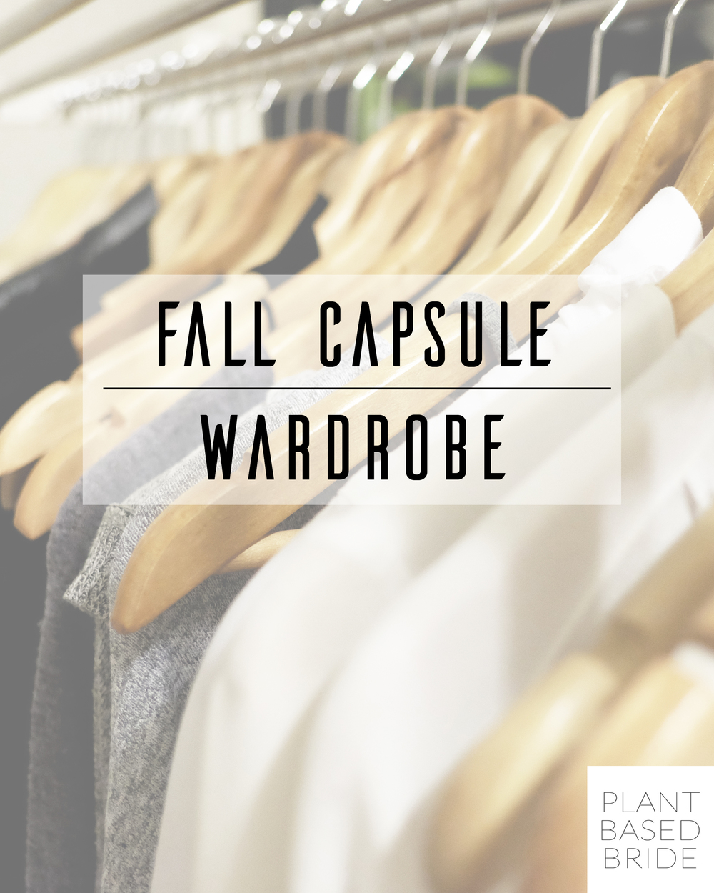 Check out Elizabeth's minimal & neutral fall capsule wardrobe on her blog, plantbasedbride.com!