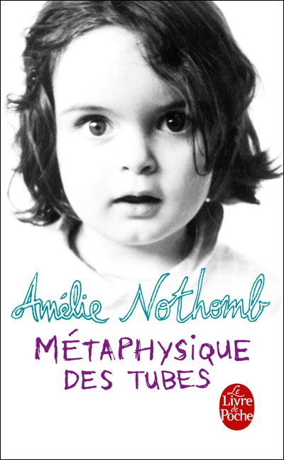 Métaphysique des tubes par Amélie Nothomb