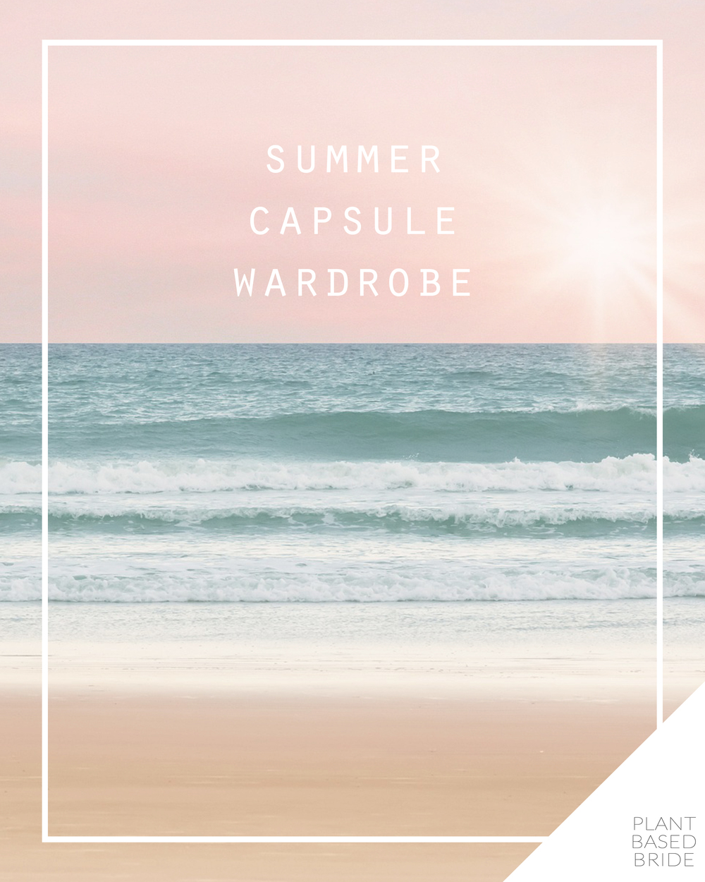 Summer Capsule Wardrobe // Plant Based Bride