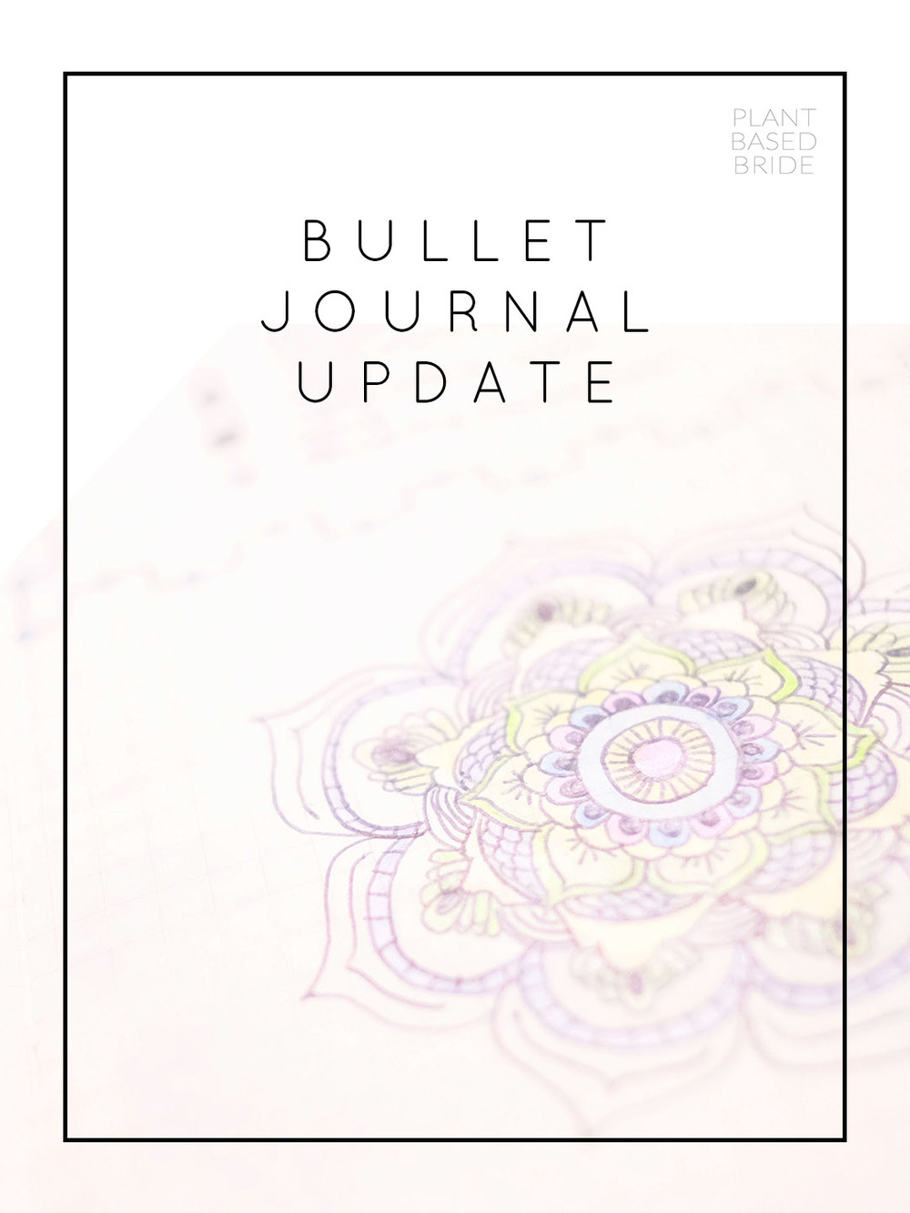Bullet Journal Update + Tour! // Plant Based Bride // Bujo