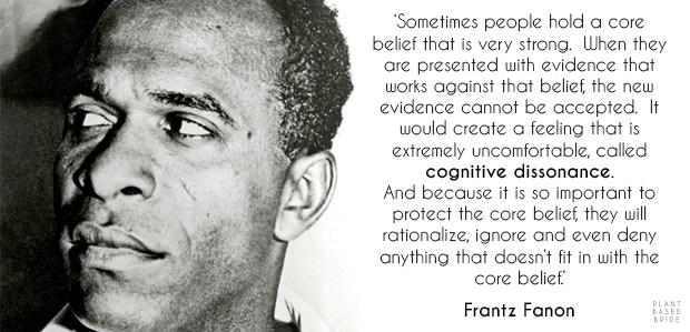 Frantz Fanon on Cognitive Dissonance // Plant Based Bride