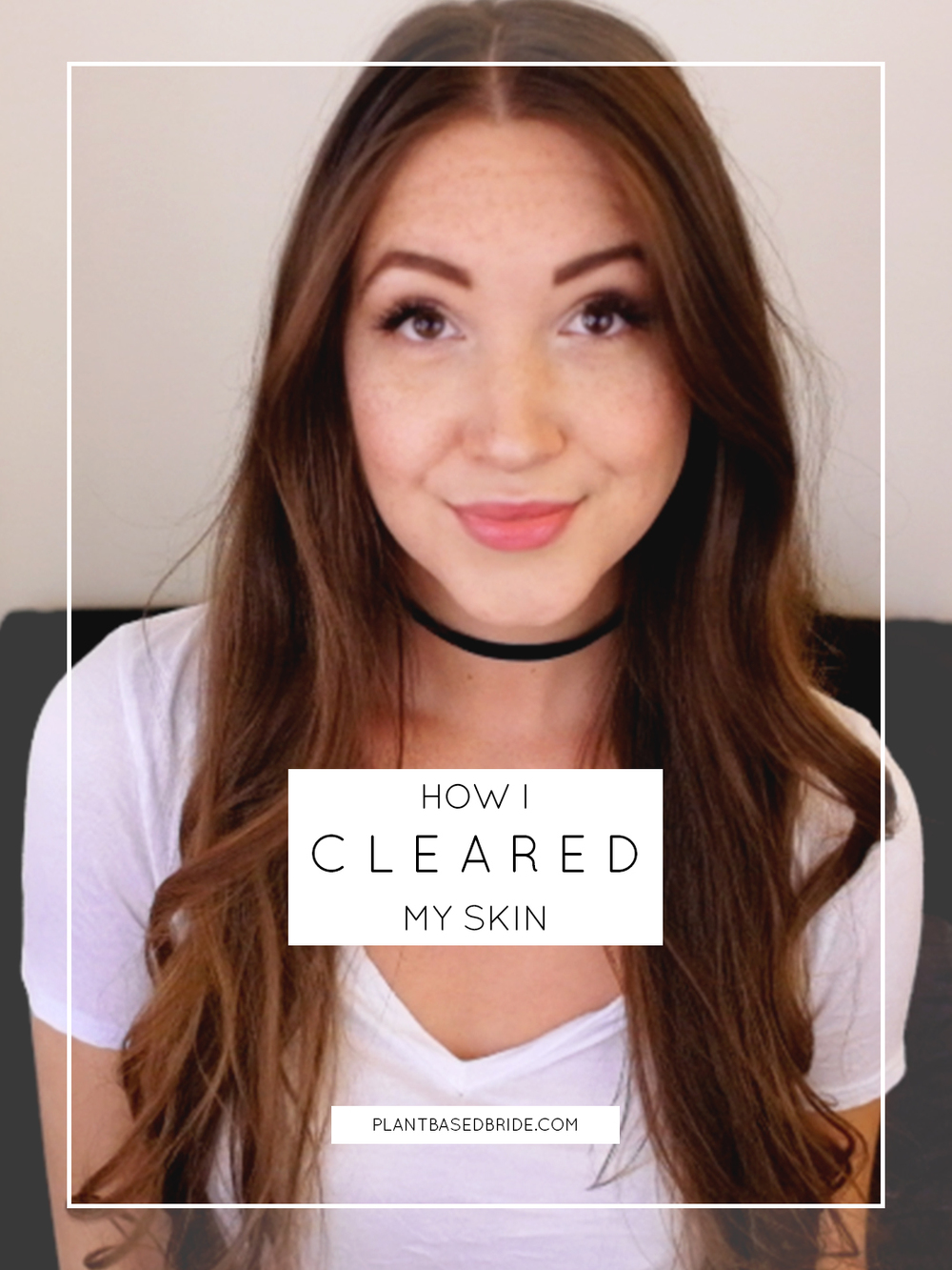 How I Cleared My Skin // Plant Based Bride