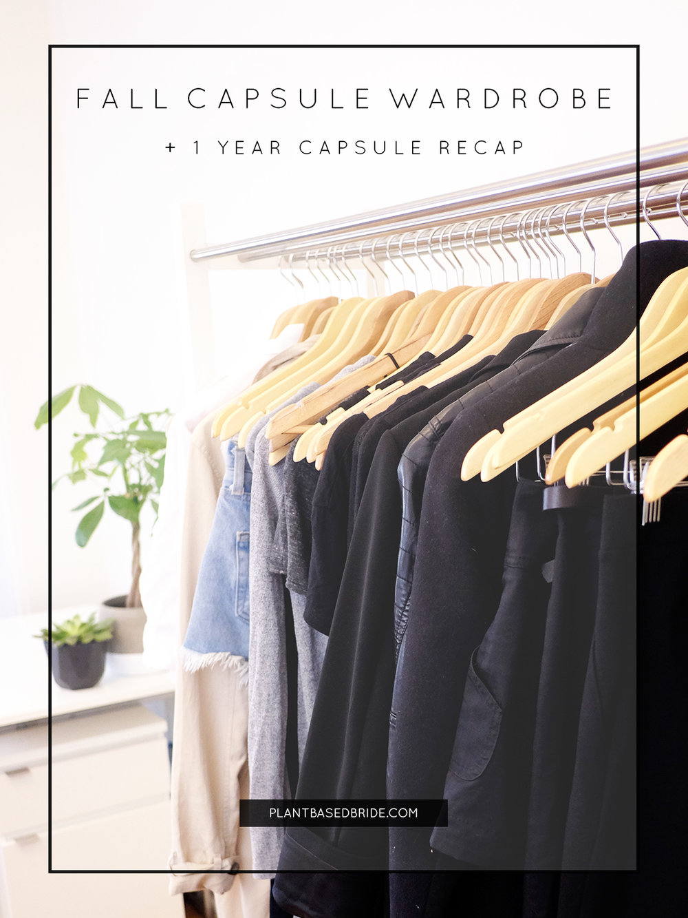 Fall Capsule Wardrobe 2016 + 1 Year Capsule Wardrobe Recap! // Plant Based Bride