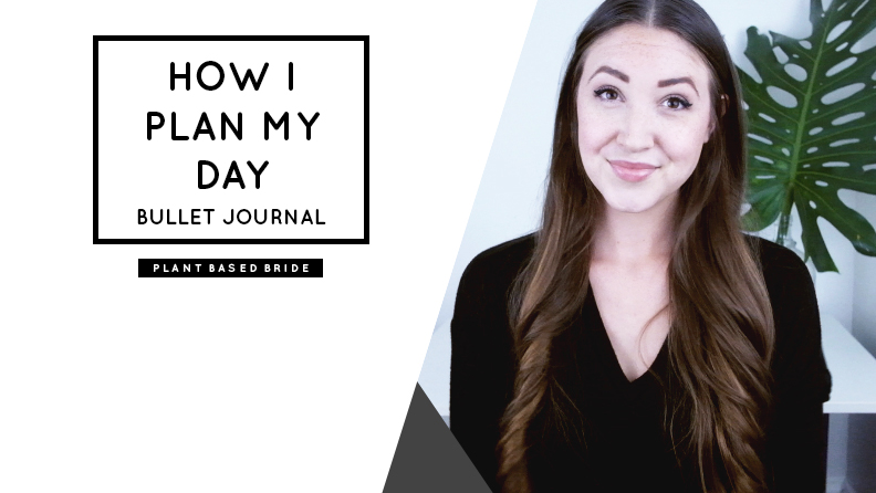 How I Plan My Day Using My Bullet Journal! // Plant Based Bride