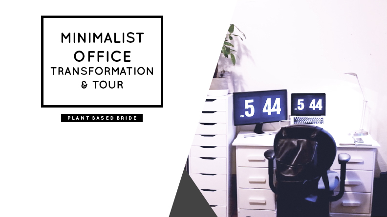 Minimalist Office Transformation & Tour! // Plant Based Bride