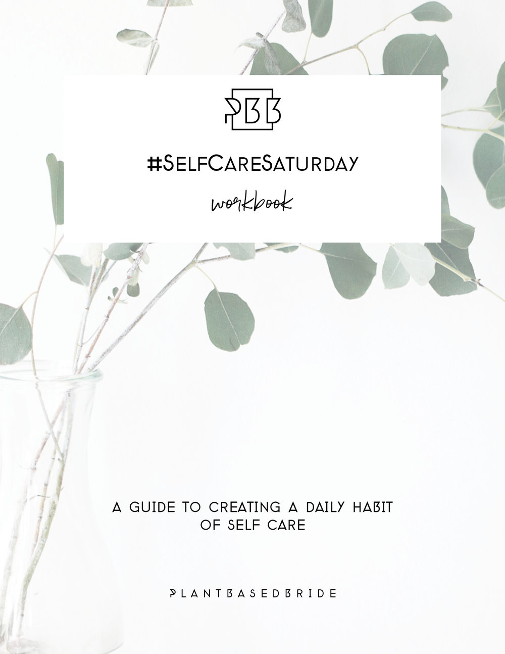 #SELFCARESATURDAY Workbook // Plant Based Bride