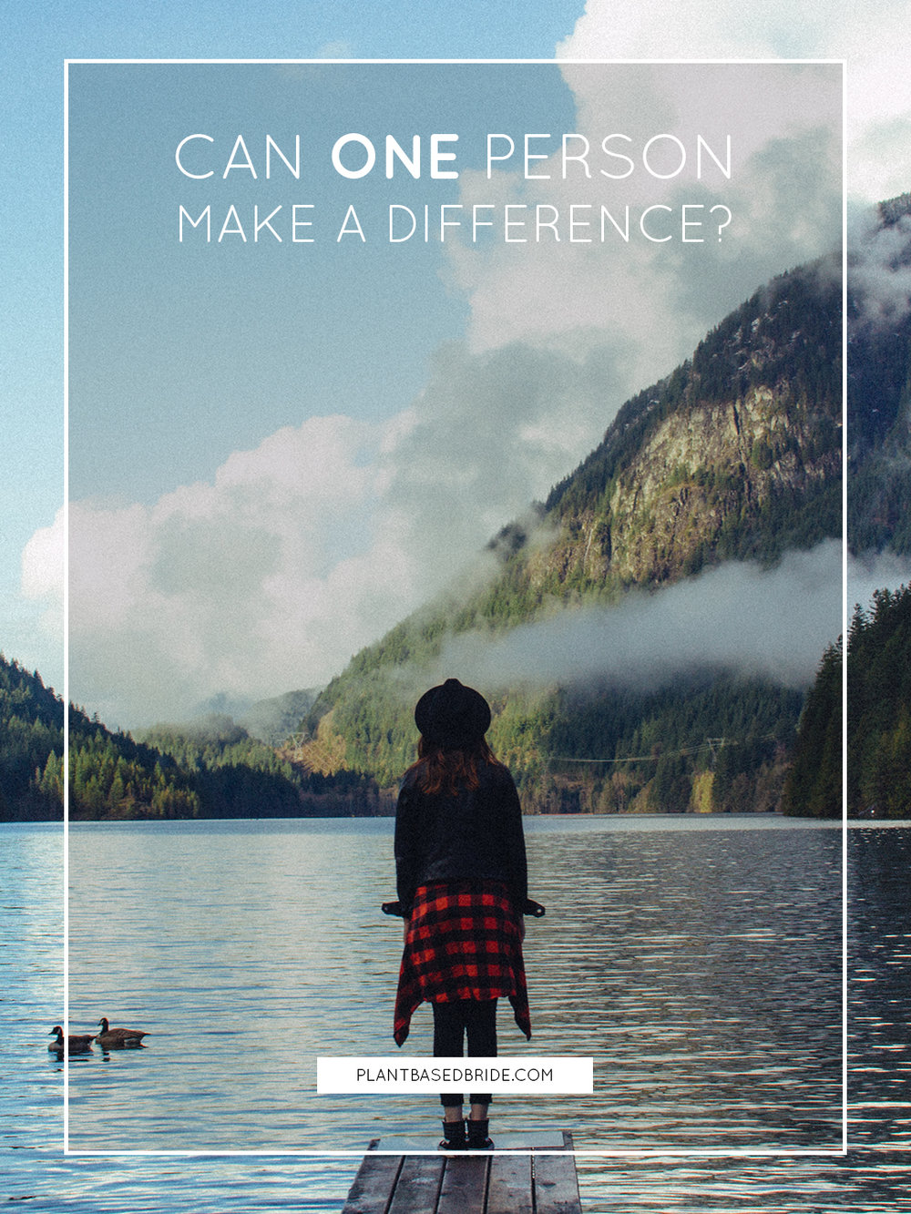 Can one person make a difference? // Plant Based Bride
