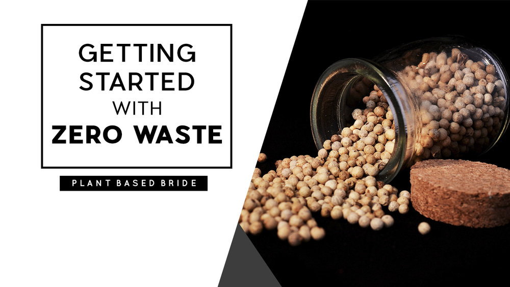 Getting Started With Zero Waste // Easy Swaps // Plant Based Bride