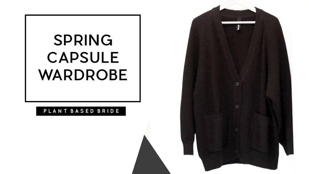 Spring Capsule Wardrobe 2017 // Plant Based Bride