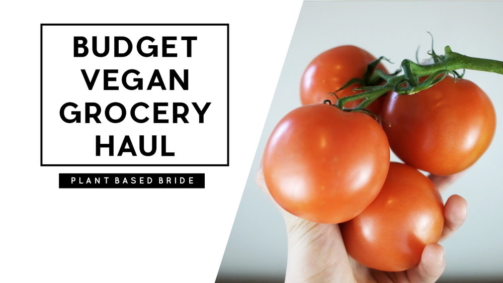 Vegan Grocery Haul On A Budget + Top Tips For Saving Money On Vegan Food // Plant Based Bride