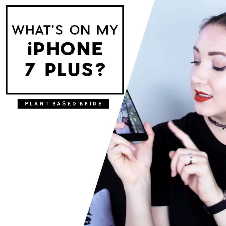 What's On My iPhone 7 Plus? + My Favourite Vegan Apps