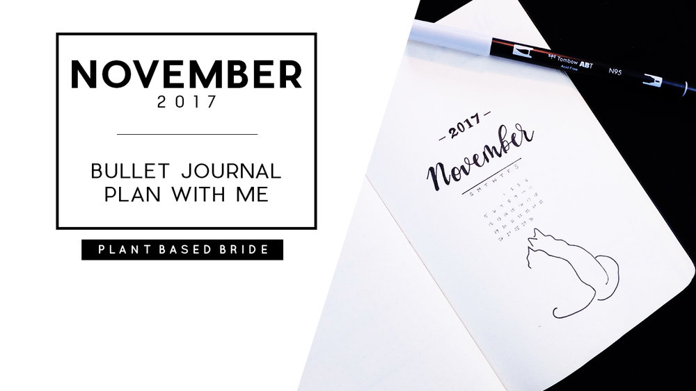 Plan with me in my Bullet Journal: November 2017 // Plant Based Bride