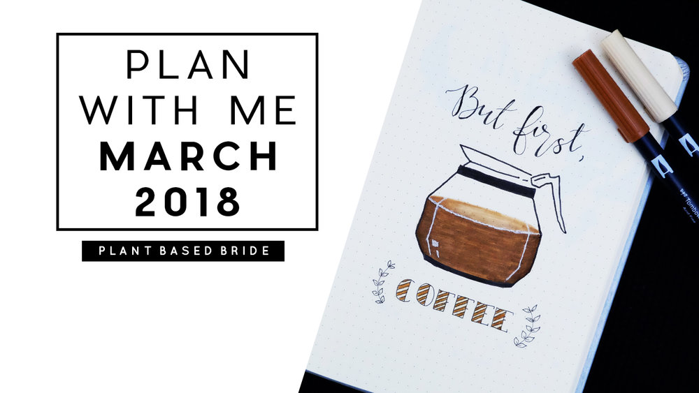 Bullet Journal Plan With Me March 2018 // Plant Based Bride