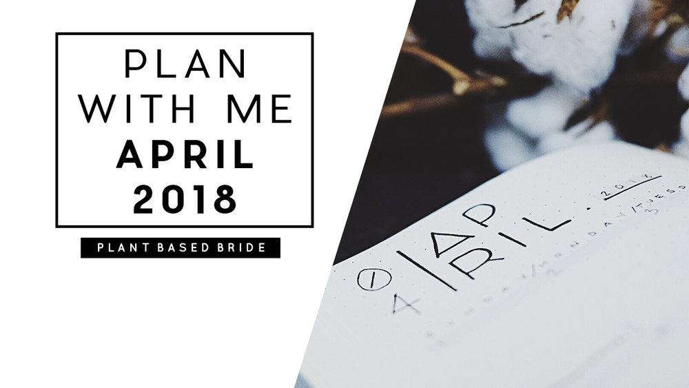 Bullet Journal Plan With Me April 2018 // Plant Based Bride