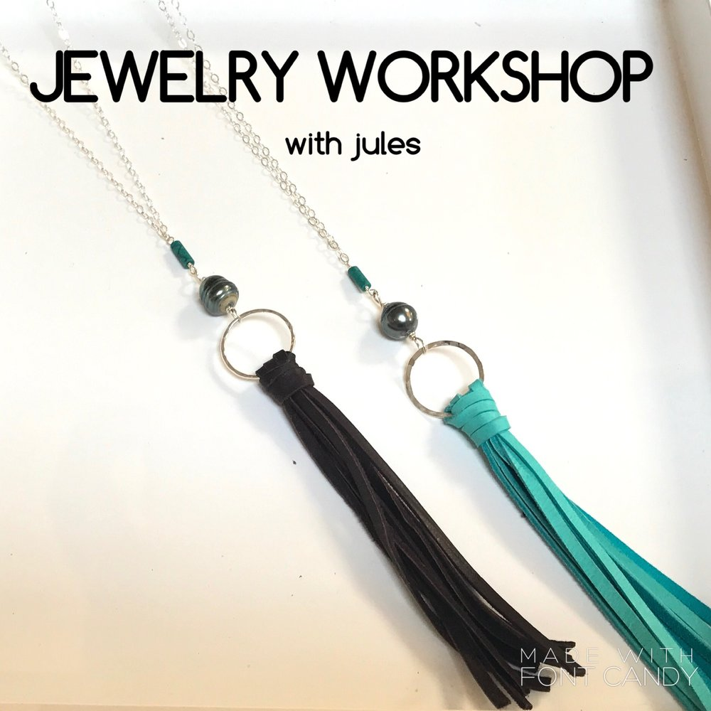 july 20th, 2017   I   6:00 - 8:00pm  jewelry workshop with jules by the sea