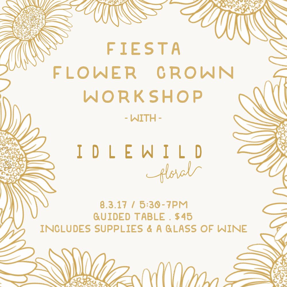 august 3rd, 2017  I  5:30 - 7:00pm fiesta flower crown workshop