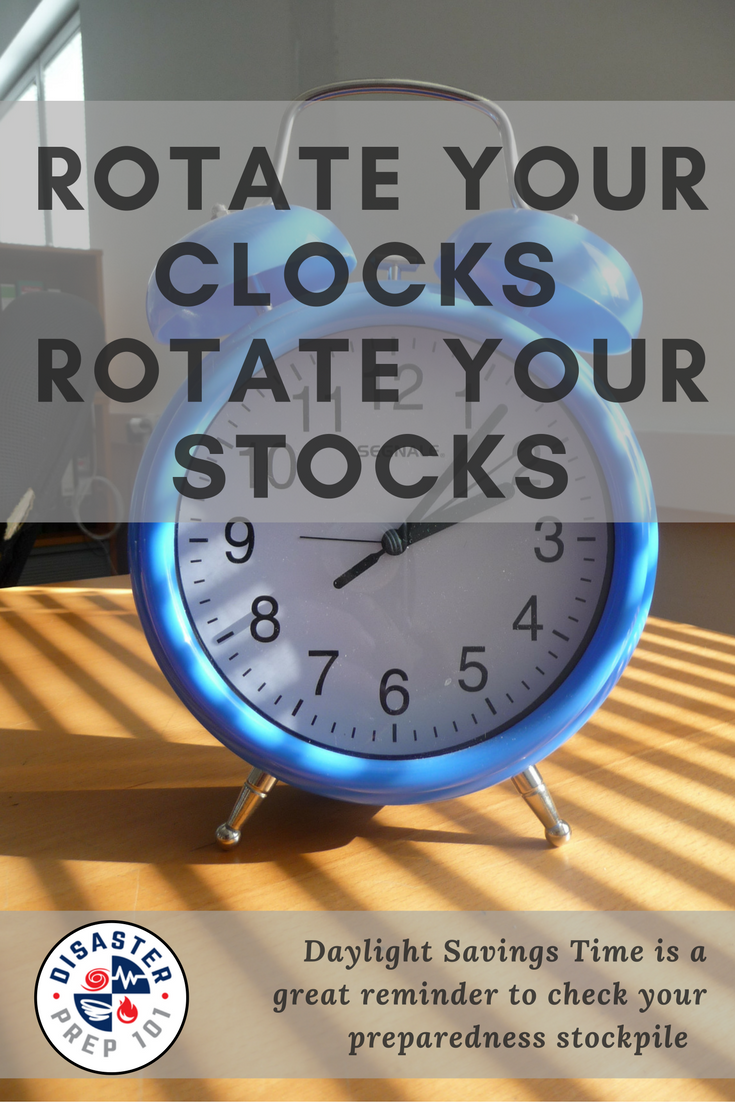 Rotate your clocks - Rotate your stocks - It's daylight savings time yet again. Normally that just means we lose an hour, but for those in the know it means we gain an opportunity to check up on our family's safety. We do this by using the twice-a-year time change as a reminder to review the parts of our family emergency plans or gear that might need to be updated.
