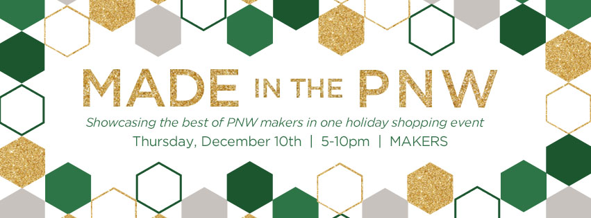 MADE in the PNW at The Makers Space