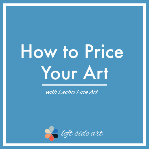 How to Price Your Art with Lachri Fine Art - left side art