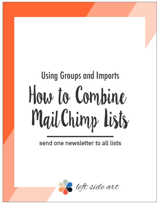 How to Combine Mail Chimp Lists Using Groups and Imports - send one newsletter to all of your lists at one time! - left side art