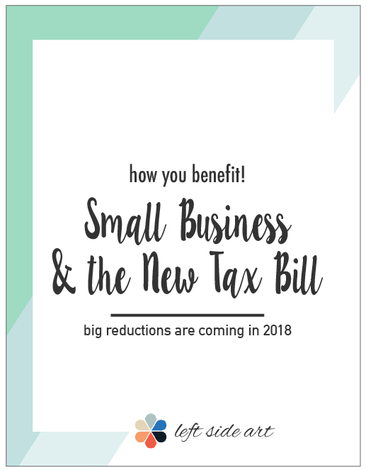 Big changes for small businesses - 2018 New Tax Bill - Left Side Art