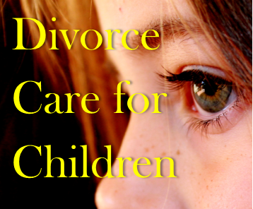 DIVORCE CARE FOR CHILDREN