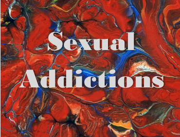 SEXUAL ADDICTIONS