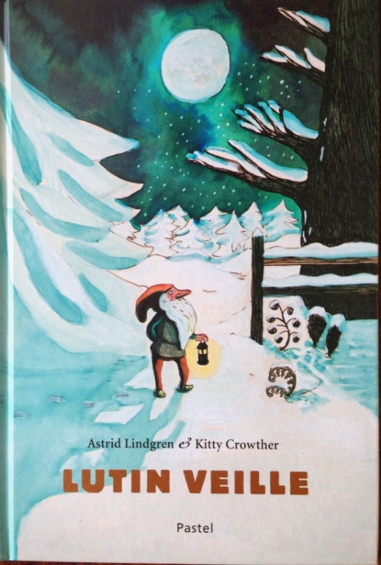 Lutin Veille  by Astrid Lindgren, illustrated by Kitty Crowther, Pastel/l'ecole des loisirs, 2012.