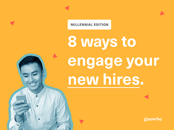 Gnowbe - 8 Ways to engage your new hires, Millennial Edition
