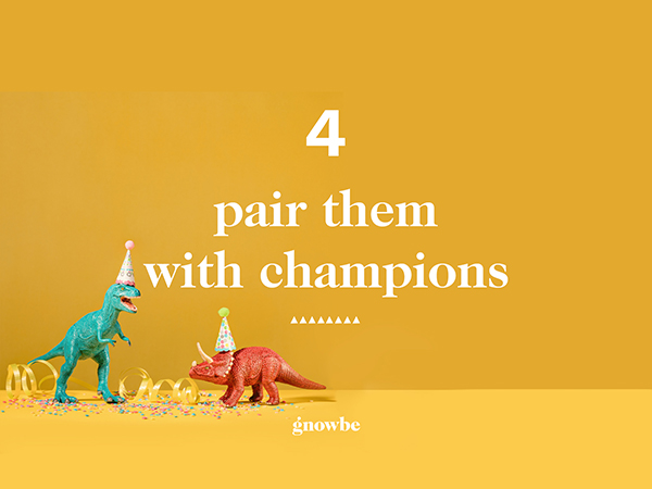 4. Pair them with Champions
