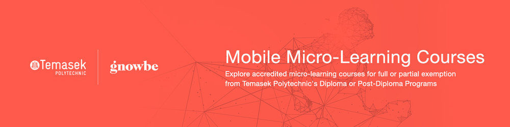 Gnowbe Learn X Temasek Polytechnic 2018 Launch of Mobile Micro-learning Courses