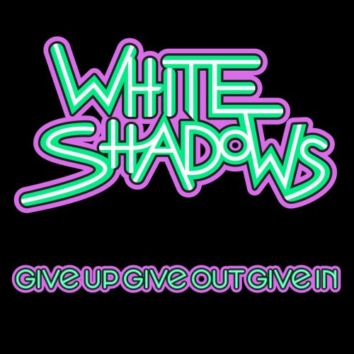 White Shadows Recorded @ Studios 301 Assistant Engineer: Dan Frizza
