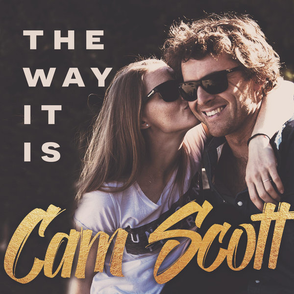 Cam Scott - 'The Way It Is' Single Mixed @ Studios 301 Mix Engineer - Dan Frizza