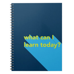 What Can I Learn Today? Notebook