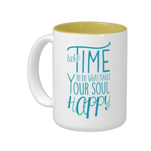 Take Time to Do What Makes Your Soul Happy Mug