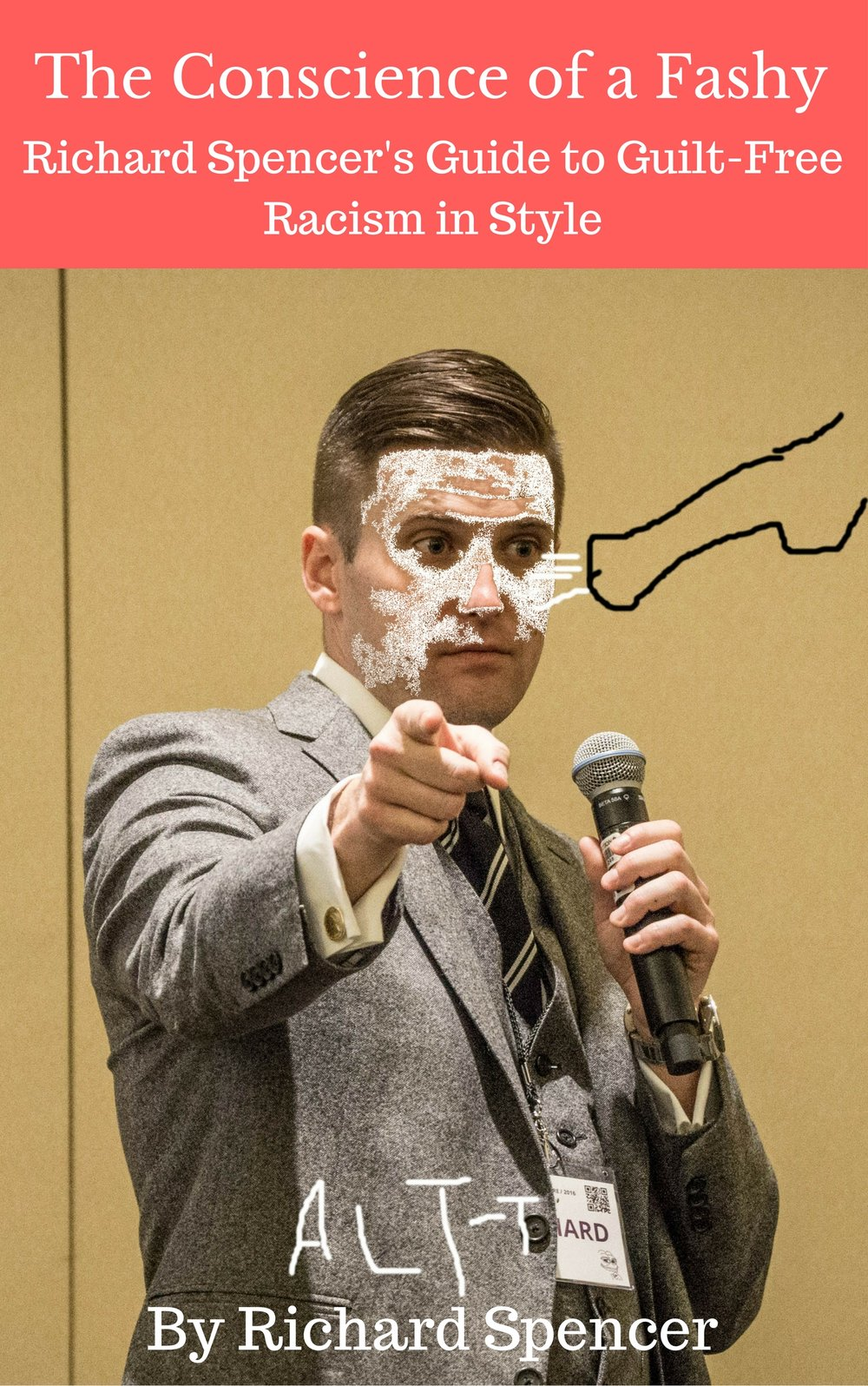Photo of Richard Spencer by Vas Panagiotopoulos, licensed as  cc-by-2.0.  The original photo has been altered for this fake book cover.