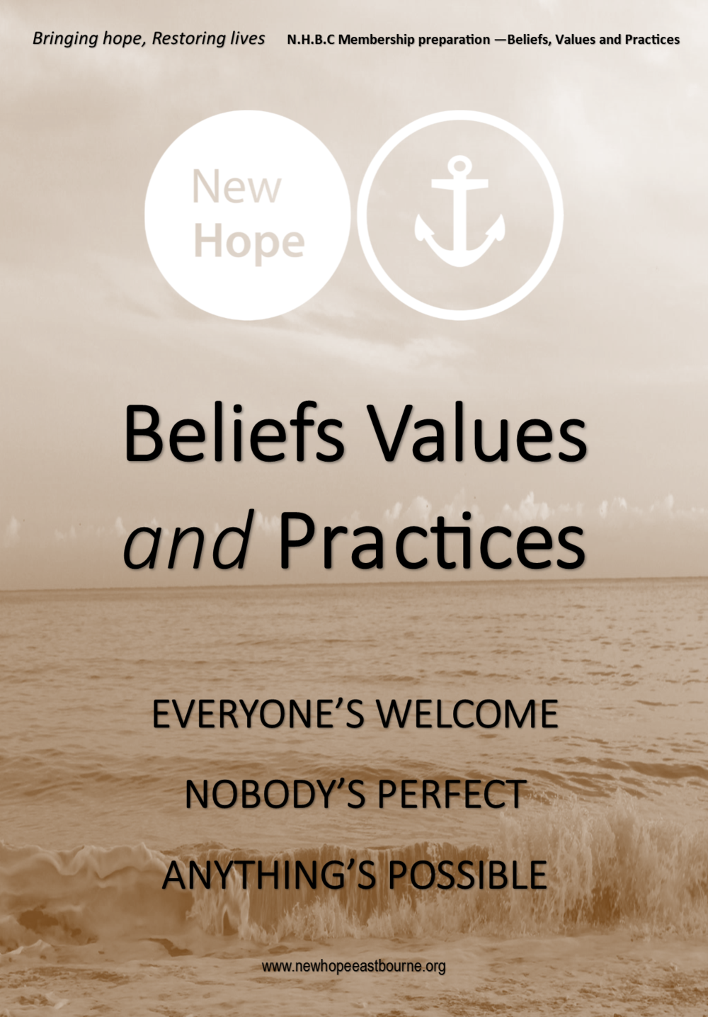 At New Hope we believe in Church membership; if your interested in getting involved then  'Beliefs Values & Practice' is for you. We usually do the complete course in one sitting.