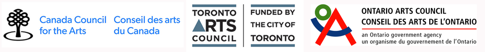 We acknowledge the support of the Ontario Arts Council (OAC), an agency of the Government of Ontario, which last year funded 1,737 individual artists and 1,095 organizations in 223 communities across Ontario for a total of $52.1 million. We acknowledge the support of the Canada Council for the Arts, which last year invested $153 million to bring the arts to Canadians throughout the country.