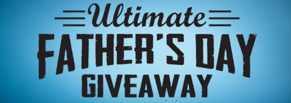 Ultimate Father's Day Giveaway.jpg