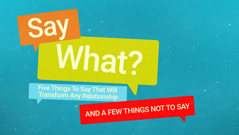 Say What - Sermon Series — Grace Church of Chapel Hill