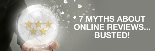 7 Myths About Online Reviews... Busted!