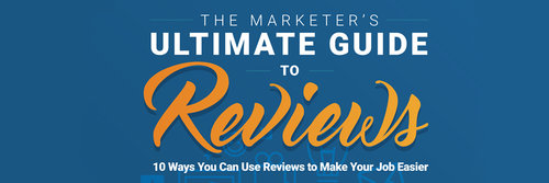 The Marketer's Ultimate Guide to Reviews