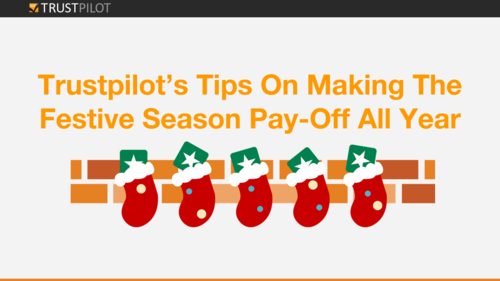 Trustpilot's Tips On Making The Festive Season Pay-Off All Year